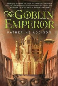 The Goblin Emperor Katherine Addison