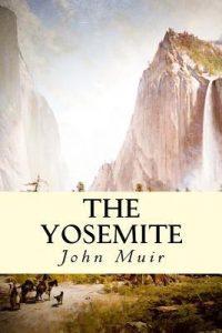 The Yosemiteby John Muir